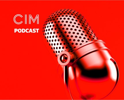 CIM Marketing Podcast - Episode 20: Office vs home – finding the perfect blend