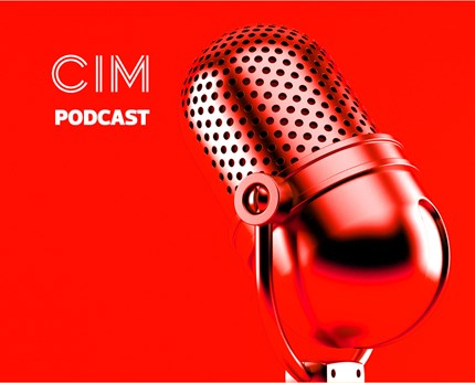 CIM Marketing Podcast - Episode 30: How to change the conversation and drive change